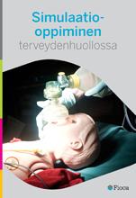 Simulaatio-oppiminen terveydenhuollossa -kirjan kansi